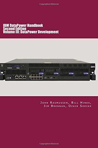 IBM DataPower Handbook Volume III: DataPower Development: Second Edition: Volume 3