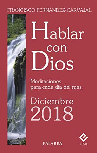 Hablar con Dios - Diciembre 2018 eBook: Francisco Fernández-Carvajal, Javier Muñoz Municio: Amazon.es: Tienda Kindle