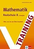 Training Mathematik. 8. Klasse Realschule: Alles, was du zum Üben brauchst. Rechtschreibreform 2006