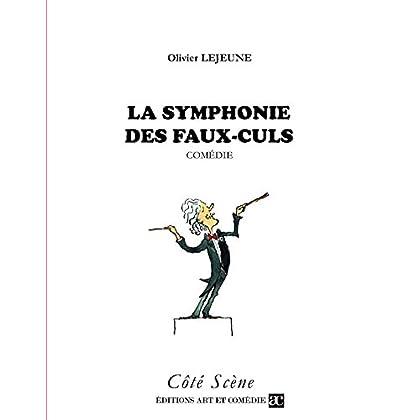 La symphonie des faux-culs: Comédie (Côté Scène)