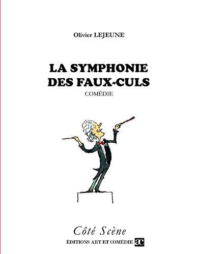 Livres gratuits La symphonie des faux-culs: Comédie epub, pdf