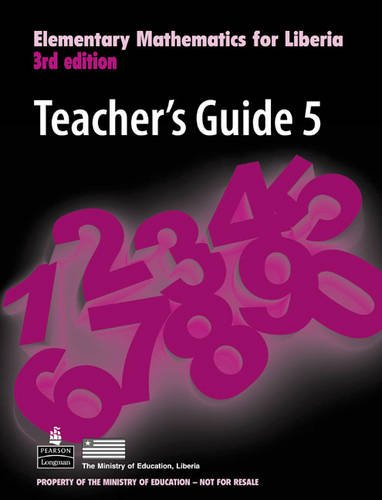 Elementary Mathematics for Liberia Teachers Guide 5: Teachers Guide Bk. 5 (Elementary Maths for Liberia)