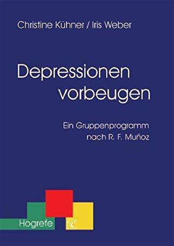 Depressionen vorbeugen: Ein Gruppenprogramm nach R. F. Munoz (Therapeutische Praxis) Depression Iris