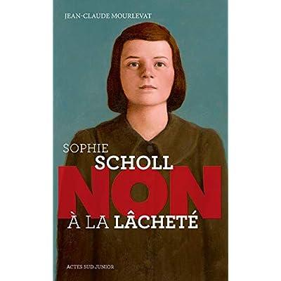 Sophie Scholl : 'Non à la lâcheté'