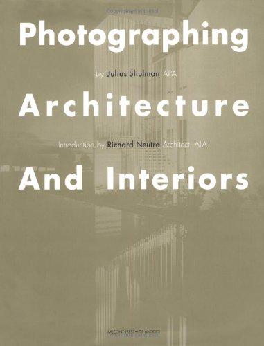 Photographing Architecture and Interiors por Julius Shulman