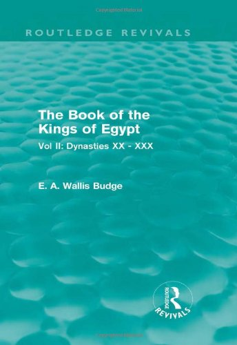 The Book of the Kings of Egypt: Vol II: Dynasties XX - XXX (Routledge Revivals) - Religion 2 Afrikanische Vol