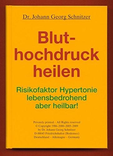 Bluthochdruck heilen: Risikofaktor Hypertonie - lebensbedrohend, aber heilbar!