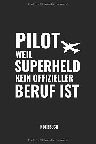 PILOT WEIL SUPERHELD KEIN OFFIZIELLER BERUF IST NOTIZBUCH: 110 linierte Seiten, Format 6x9