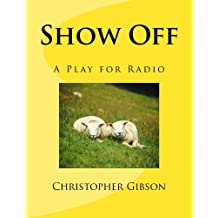 Show Off: A Play for Radio