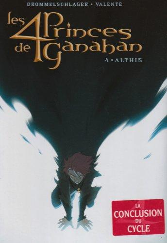 Les 4 Princes de Ganahan, Tome 4 : Althis