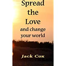 Spread The Love - Change Your World