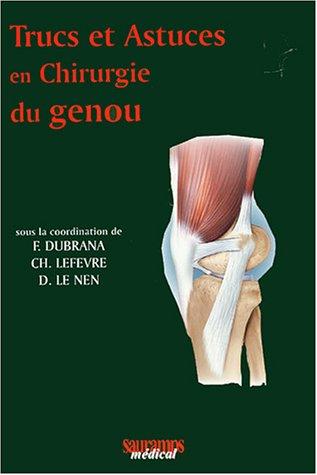 Trucs et astuces en chirurgie du genou