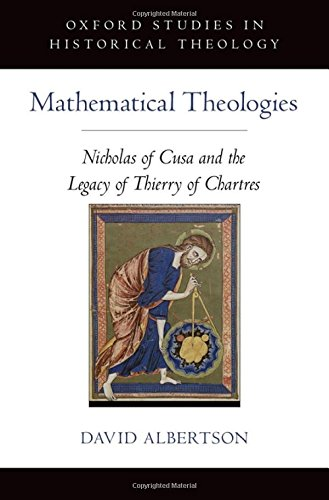 mathematical-theologies-nicholas-of-cusa-and-the-legacy-of-thierry-of-chartres