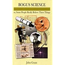 Bogus Science: Ideas That Fool Some of the People All of the Time (Facts Figures & Fun)