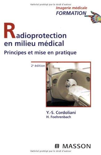 Radioprotection en milieu médical : Principes et mise en pratique (Ancien Prix éditeur : 44 euros)