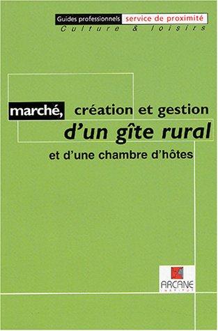 Marché, création et gestion d'un gîte rural et d'une chambre d'hôtes par Arcane Institut