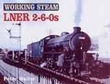 LNER 2-6-0s (Working Steam)