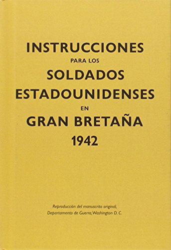 Instrucciones para los soldados estadounidenses en Gran Bretaña, 1942 por S.L. Kailas Editorial