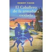 (El Caballero de la Armadura Oxidada) By Fisher, Robert (Author) Paperback on (11 , 2005)
