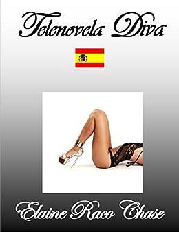 Telenovela Diva (Spanish Edition) par [Chase, Elaine Raco]