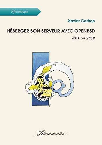 Héberger son serveur avec OpenBSD: édition 2019 par  Xavier Cartron