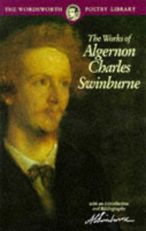 Works of Algernon Charles Swinburne (Poetry Library)