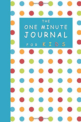 The One Minute Journal for Kids: One-Minute Gratitude Journal For Developing Positive Thinking (Gratitude Journal Journals for Kids) por I.C Gratitude