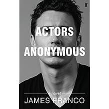 Actors Anonymous: A Novel by James Franco (2014-11-06)
