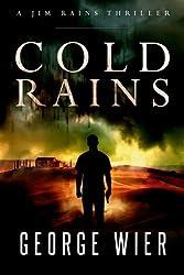Cold Rains (Jim Rains Thrillers) (Volume 1) by George Wier (2015-12-13)