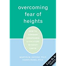Overcoming Fear of Heights: How to Conquer Acrophobia & Live a Life Without Limits