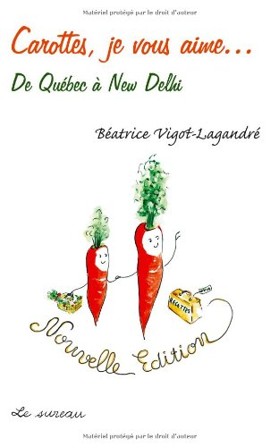Carottes je vous aime par Béatrice Vigot-Lagandré