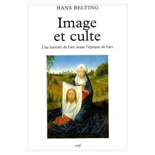 Image et culte : Une histoire de l'image avant l'époque de l'art de Hans Belting,Franck Muller (Traduction) ( 11 janvier 2007 )