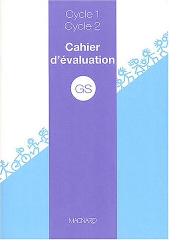 Cahier d'évaluation GS cycle 1, cycle 2 par Collectif