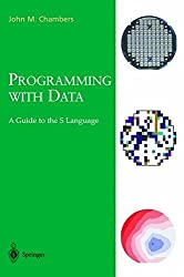 Programming with Data: A Guide to the S Language (Lecture Notes in Economics and) by John M. Chambers (2004-06-02)