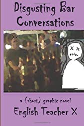 Disgusting Bar Conversations: A Short Graphic Novel