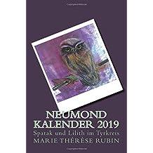 Neumond-Kalender 2019: Spatak und Lilith im Tyrkreis