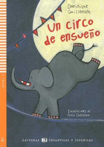 Young Eli Readers: UN Circo De Ensueno + CD by Dominique Guillemant (2010-04-12)