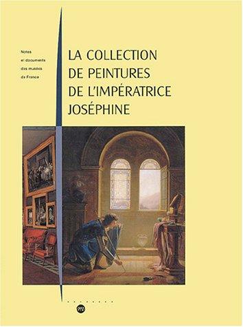 La collection de peintures de l'impératrice Joséphine par Alain Pougetoux
