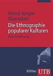 Die Ethnographie popularer Kulturen: Eine Einführung (Uni-Taschenbücher M)