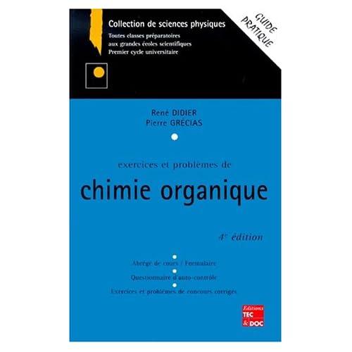 Exercices et problèmes de chimie organique, 4e édition