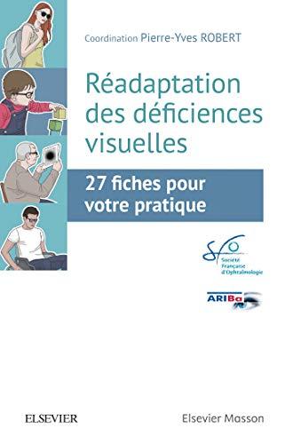 Réadaptation des déficiences visuelles: 27 fiches pour votre pratique par  Société Française d'Ophtalmologie
