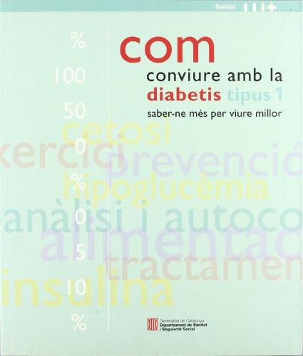 Com conviure amb la diabetis tipus I. Saber-ne més per viure millor por Vv.Aa.