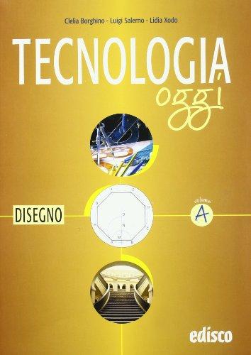 Tecnologia oggi. Materiali per il docente. Per la Scuola media: 1