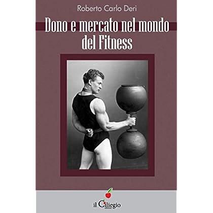 Dono E Mercato Nel Mondo Del Fitness (Saggio)