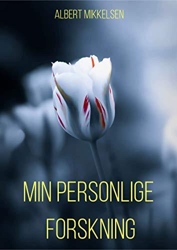 Min personlige forskning (Danish Edition) por Albert  Mikkelsen