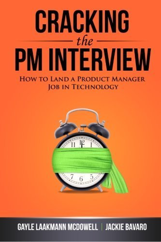 Cracking the PM Interview: How to Land a Product Manager Job in Technology by McDowell, Gayle Laakmann, Bavaro, Jackie (2013) Paperback