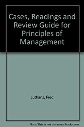Cases, Readings and Review Guide for Principles of Management
