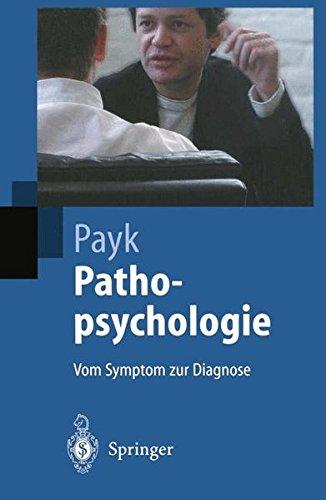 Pathopsychologie: Vom Symptom zur Diagnose (Springer-Lehrbuch)