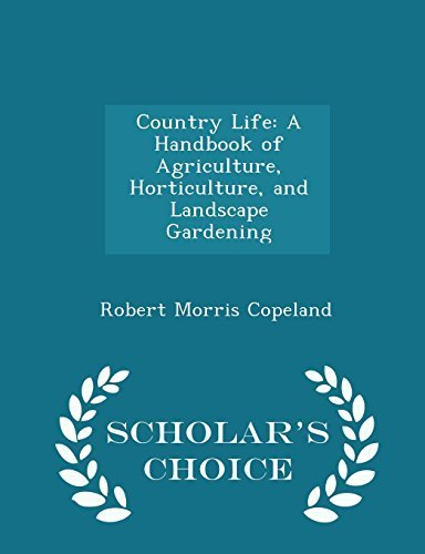 Country Life: A Handbook of Agriculture, Horticulture, and Landscape Gardening - Scholar's Choice Edition by Copeland, Robert Morris (2015) Paperback