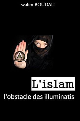 L'islam, l'obstacle des illuminatis